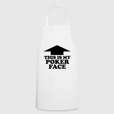 This Is My Poker Face - Cooking Apron