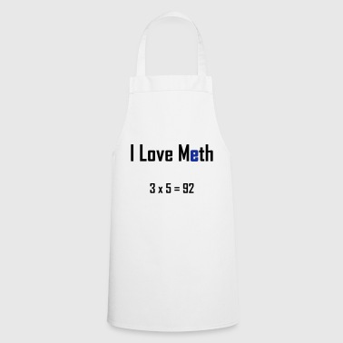 i love meth - Cooking Apron