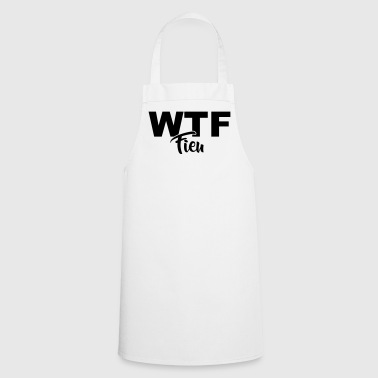 wtf fieu - Cooking Apron