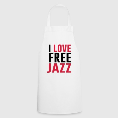 I love free jazz - Cooking Apron