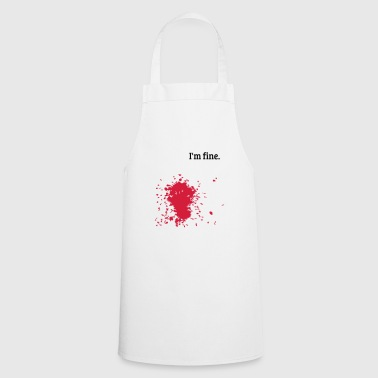 I'M FINE! - Cooking Apron