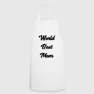 world best mom - Cooking Apron