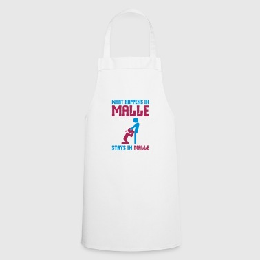 Malle what happens there - Cooking Apron