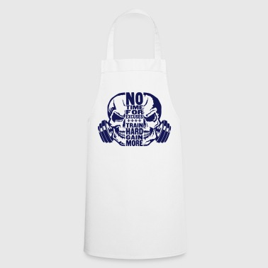 no time excuse quote gain train more  - Cooking Apron