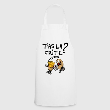 T'as la frite ? - Tablier de cuisine
