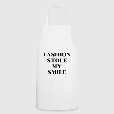 Fashion Stole My Smile - Cooking Apron