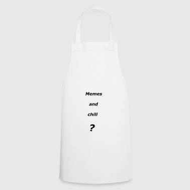 Memes and chill? - Cooking Apron