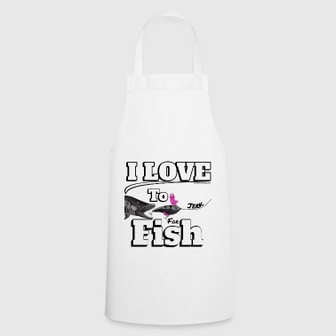I love to Jerk - Jerk Fish Fishing - Fishyworm - Cooking Apron