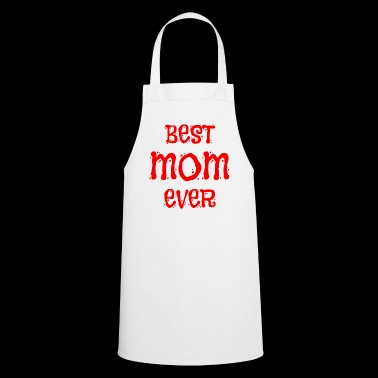 BEST MOM EVER - Cooking Apron