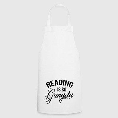 Reading is so Gangsta - Cooking Apron