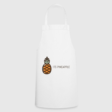 its pineapple - Cooking Apron