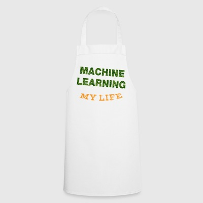 Machine Learning Changed My Life - Cooking Apron