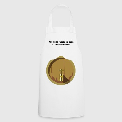 why would I want a six pack - Cooking Apron