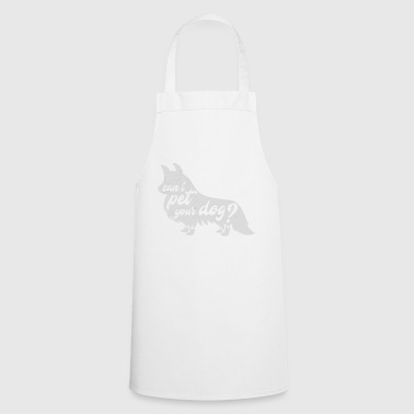 Can I Pet Your Dog - Cooking Apron