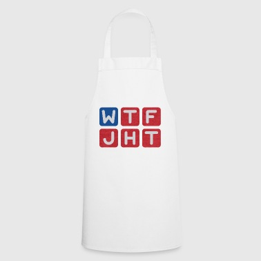 WTF Just Happened Today - Cooking Apron