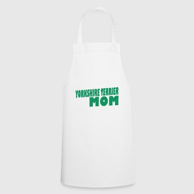 YORKSHIRE TERRIER DOG MOM - Cooking Apron