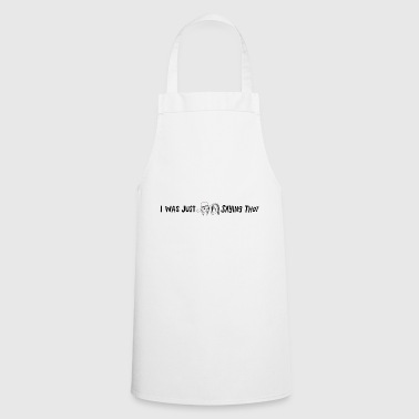 i was just saying that - Cooking Apron