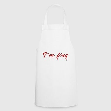 I'm fine - Cooking Apron