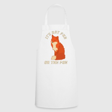 IT'S NOT FUR ON THE FOX - Cooking Apron