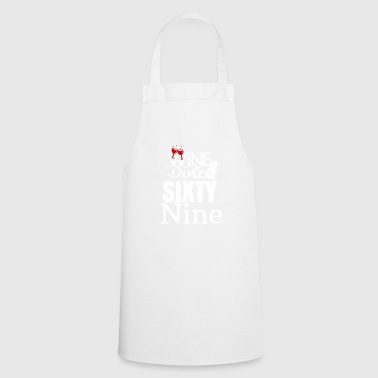 Wine Dine and Sixty Nine - Cooking Apron