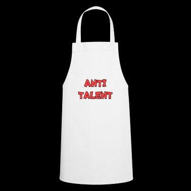 Anti talent - Cooking Apron