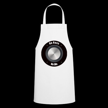 No Bass No Me without bass - Cooking Apron