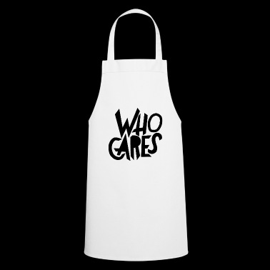 Who cares - Cooking Apron