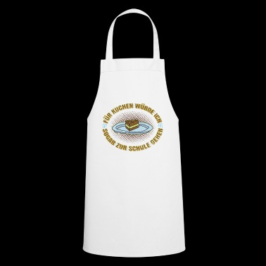 For cake I would go to school gift - Cooking Apron