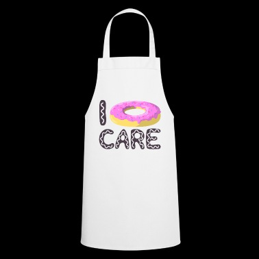 Donut Care - I do not care - Cooking Apron