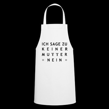 I say to no mother no [black] - Cooking Apron