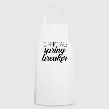 Spring Break / Spring Break: vacances de printemps officiel - Tablier de cuisine
