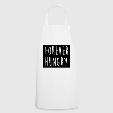 Forever hungry hungry forever - Cooking Apron
