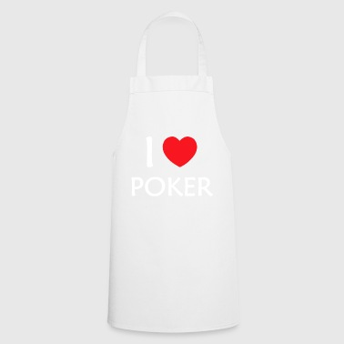 I love poker - Cooking Apron