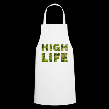 HIGH LIFE stoner stoner drug gift cannabis - Cooking Apron
