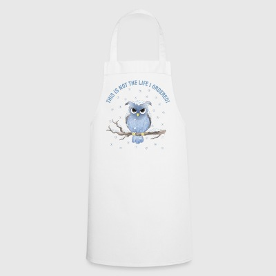 This is not the life I ordered! - Cooking Apron