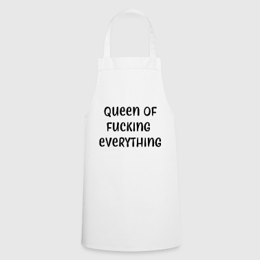 Queen of fucking everything - Cooking Apron