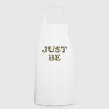 Just be - Cooking Apron