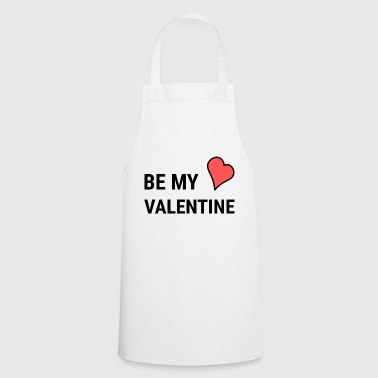 Be my Valentine | Valentine's Day | heart | love - Cooking Apron