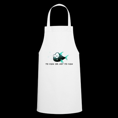Funny fish, fish, or not to fish - Cooking Apron