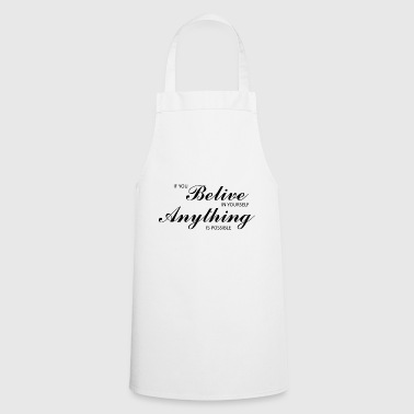 Belive in yourself - Cooking Apron