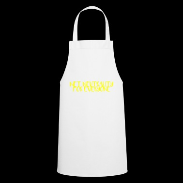 Net Neutrality for everyone. - Cooking Apron