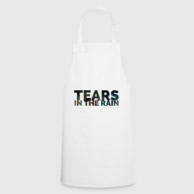 Tears in the rain - Cooking Apron