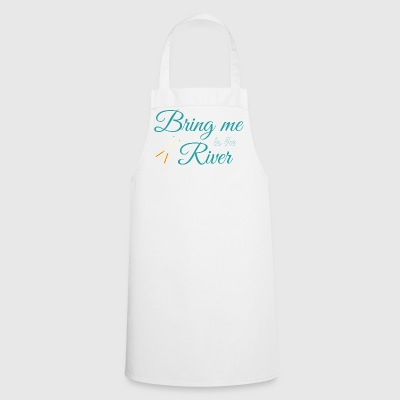 Bring Me to the River. Relaxing Day Out. Rowing. - Cooking Apron