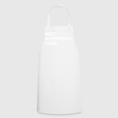 Best Boyfriend Ever.Gifts for super boyfriend. - Cooking Apron