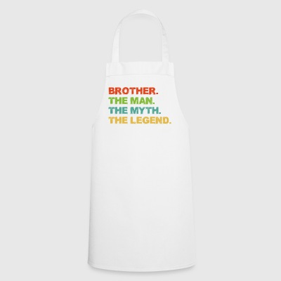 Brother. The Man. The Myth. The Legend. Super Bro - Cooking Apron