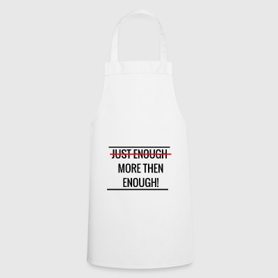 Just enough more than enough - Cooking Apron