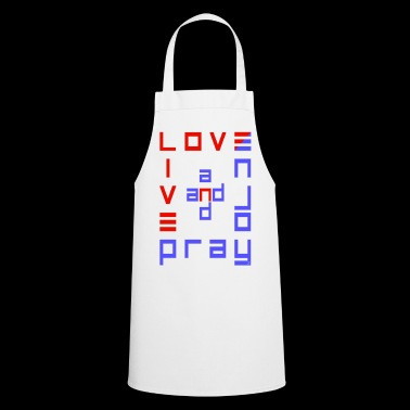 Love and pray, live and enjoy - Cooking Apron