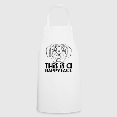 Dog / Boxer: This Is A Happy Face - Cooking Apron