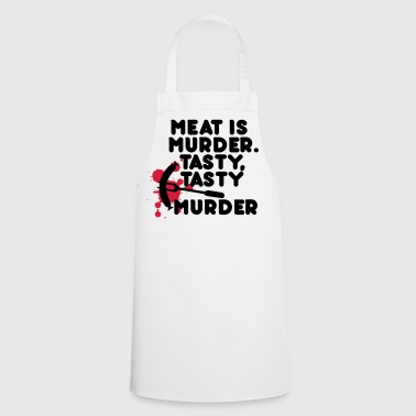 Meat is murder. Tasty, tasty murder - Cooking Apron