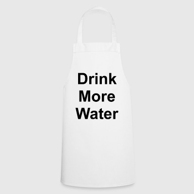 Drink More Water - Cooking Apron